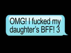 OMG I Pluged My Daughter's BFF 3